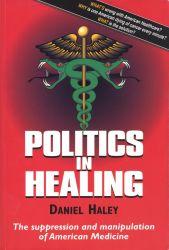 Book: Politics In Healing, by Daniel Haley
