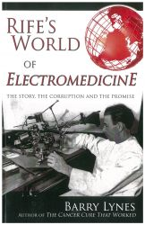 Book: Rife's World of Electromedicine: The Story, the Corruption and the Promise