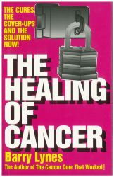Book: The Healing of Cancer: The Cures the Cover-Ups and the Solution Now!